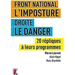 Front national, l'imposture. Droite, le danger: 20 répliques à leurs programmes (SOCIAL ECO H C)