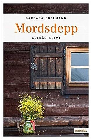 Mordsdepp: Allgäu Krimi (Sissi Sommer, Klaus Vollmer)