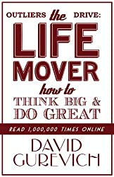 Outliers Drive: The Life Mover, How to Think Big and Do Great (English Edition)