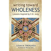 Writing Toward Wholeness: Lessons Inspired by C.G. Jung