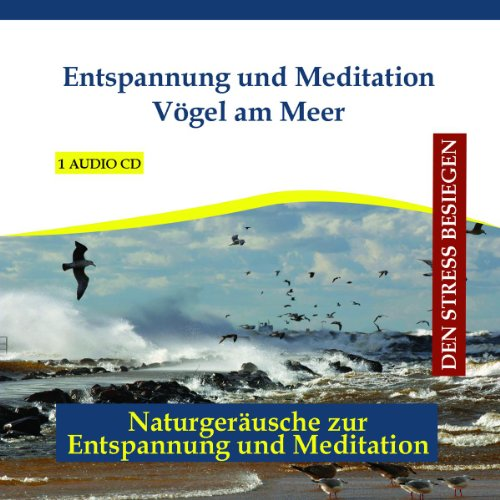 Entspannung und Meditation Vögel am Meer (Meer Vögel)