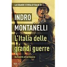 La grande storia d'Italia. L'Italia delle grandi guerre. Da Giolitti all'armistizio