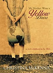 My Mother Wore a Yellow Dress by McKenna, Christina Published by Neil Wilson Publishing (2004)