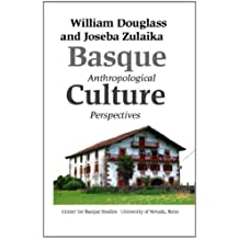 Basque Culture: Anthropological Perspectives (BASQUE TEXTBOOK SERIES) by William A. Douglass (2007-06-01)