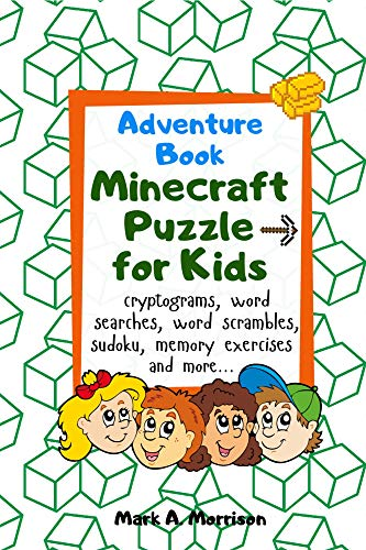 Minecraft Puzzle for Kids. Adventure Book: The Unofficial Minecraft Cryptogram Puzzle, Activity Book for Teens. Travel Book for Teens. (English Edition)