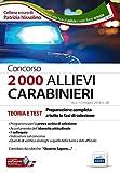 Concorso 2000 allievi carabinieri. Teoria e test. Preparazione completa a tutte le fasi della selezione. Con software di simulazione