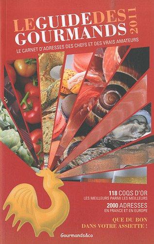 Guide des Gourmands 2011 par Collectif / Elisabeth de Meurville