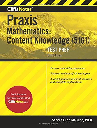 CliffsNotes Praxis Mathematics: Content Knowledge (5161), 3rd - Praxis-test 5161
