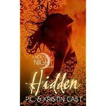 Hidden: Number 10 in series (House of Night)