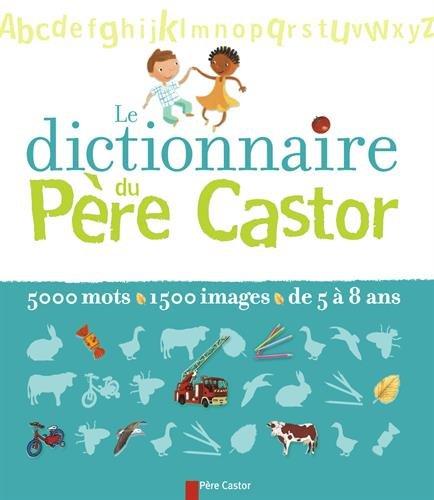 Le dictionnaire du Père Castor
