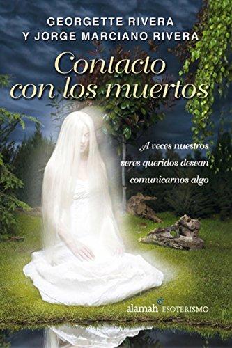 Contacto con los muertos por Georgette Rivera