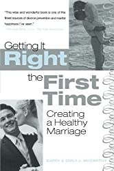 Getting It Right the First Time: Creating a Healthy Marriage by Barry McCarthy (2004-05-06)