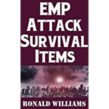 EMP Attack Survival Items: The Ultimate Guide On How To Build A Highly Effective Survival Kit That Will Allow You To Survive An EMP Attack (English Edition)