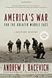Front cover for the book America's War for the Greater Middle East: A Military History by Andrew Bacevich