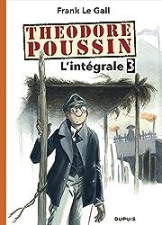 Théodore Poussin - L'Intégrale - tome 3 - Théodore Poussin 3 intégrale
