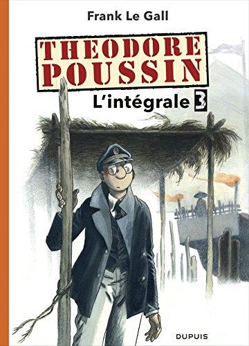 Thodore Poussin - L'Intgrale - tome 3 - Thodore Poussin 3 intgrale
