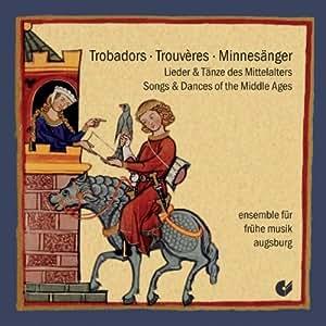 Trobadors! Trouveres! Minnesänger! - Lieder & Tänze des Mittelalters