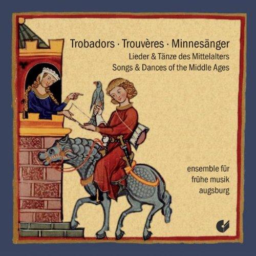 Trobadors! Trouveres! Minnesänger! - Lieder & Tänze des Mittelalters (Musik Des Mittelalters)