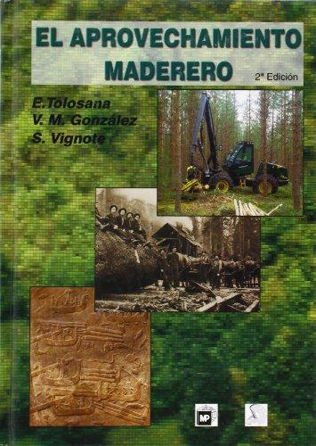 Descargar Libro Aprovechamiento maderero, el (2ª ed.) de Santiago Vignote Pena