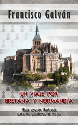 Un viaje por Bretaña y Normandía por Francisco Galván