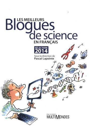 Meilleurs (Les) blogues de science en fran?ais. S?lection 2014 by Collectif
