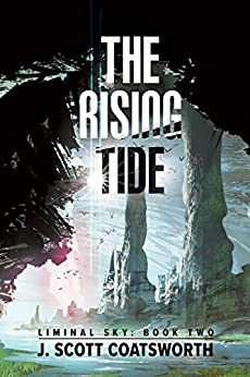 The Rising Tide (Liminal Sky Book 2) by [Coatsworth, J. Scott]