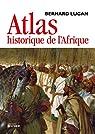 Atlas historique de l'Afrique par Lugan