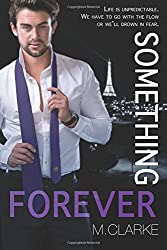 Something Forever: Volume 3 (Something Great) by M. Clarke (2014-08-20)