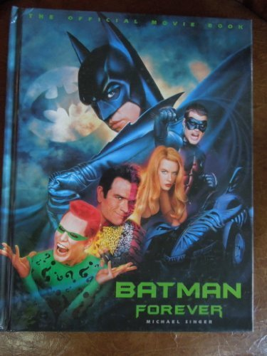 Batman Forever-The Official Movie Book by Singer, Michael (1995) Hardcover