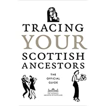 Tracing Your Scottish Ancestors (National Archives of Scotland)