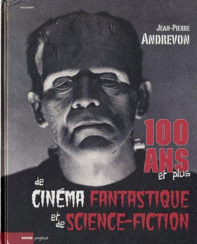 100 ans et plus de cinma fantastique et de science-fiction