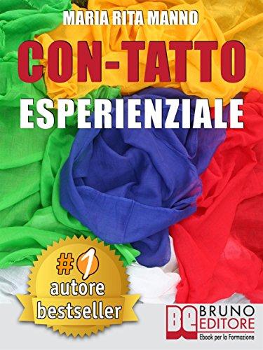 Con-Tatto Esperenziale: Come Liberare L'Energia Del Tuo Corpo Attraverso Il Campo Quantico e La Danza Dei 5 Teli.