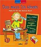 Das muss ich können: Mein Fit-für-die-Schule-Buch. Spielen & Lernen Sammelband 1 - Astrid Hille, Dina Schäfer