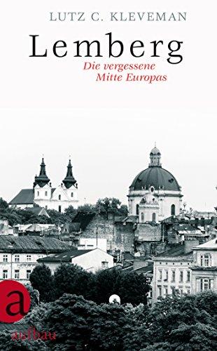 Lemberg: Die vergessene Mitte Europas -