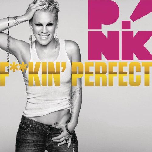 F**kin' Perfect (Perfect) (Cle...