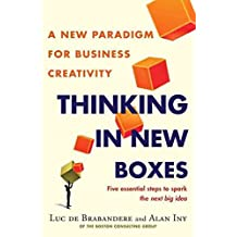 [(Thinking in New Boxes : A New Paradigm for Business Creativity)] [By (author) Luc de Brabandere ] published on (September, 2013)