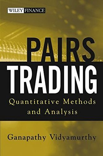Pairs Trading: Quantitative Methods and Analysis (Wiley Finance) by Ganapathy Vidyamurthy (2004-08-16)