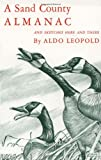 By Aldo Leopold - A Sand County Almanac and Sketches Here and There (Enlarged Edition)