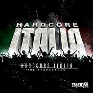 Hardcore Italia - The propaganda [Explicit]