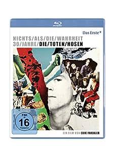 Nichts als die Wahrheit - 30 Jahre Die Toten Hosen [Blu-ray]
