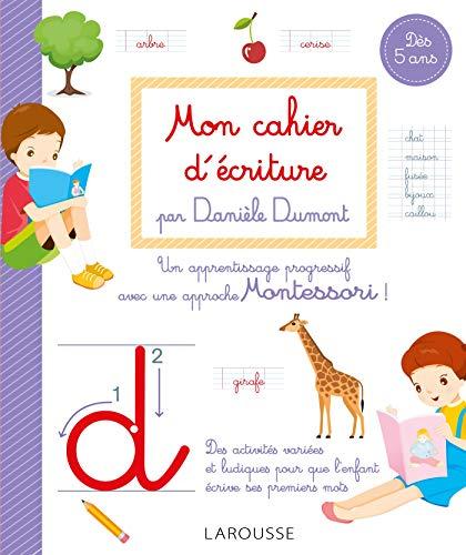 Mon cahier d'écriture Méthode Danièle Dumont par Danièle Dumont