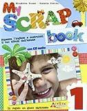 My scrap book. Con CD Audio. Per la 1ª classe elementare