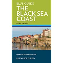 Blue Guide the Black Sea Coast: A Guide to the Pontic Provinces of Turkey