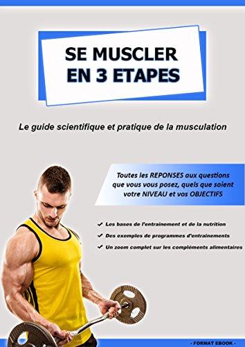 Livres gratuits Se muscler en 3 étapes: Le guide scientifique et pratique de la musculation pdf