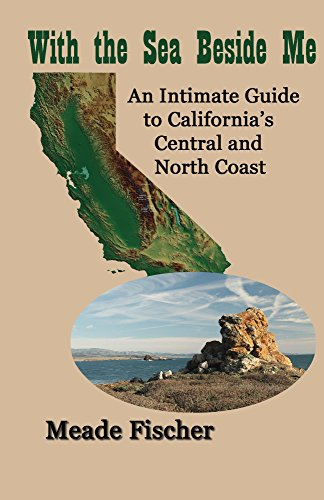 with-the-sea-beside-me-an-intimate-guide-to-californias-central-and-north-coast-english-edition