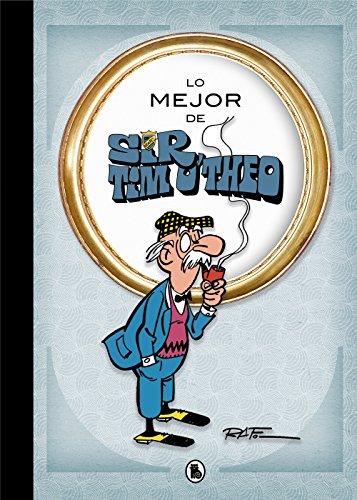 Lo mejor de Sir Tim O'theo (Lo mejor de...): Todas las aventuras largas (Bruguera Clásica)