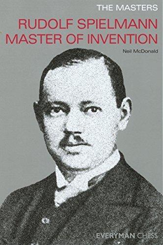 Rudolph Spielmann Master of Invention (Everyman Chess) by Neil McDonald (2006-04-01)