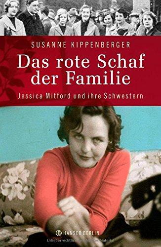 Buchseite und Rezensionen zu 'Das rote Schaf der Familie: Jessica Mitford und ihre Schwestern' von Susanne Kippenberger
