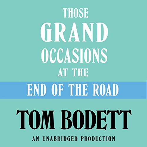 Those Grand Occasions at the End of the Road  Audiolibri