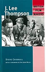 J. Lee Thompson (British Film-Makers) by Steve Chibnall (2013-08-31)